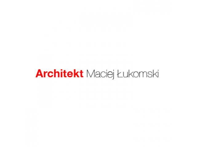 Architekt Poznań - Architekt Maciej Łukomski